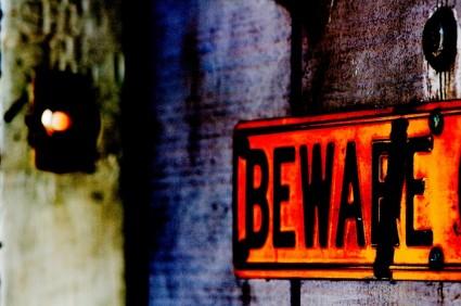 Beware 5164166031_462b41515a_b